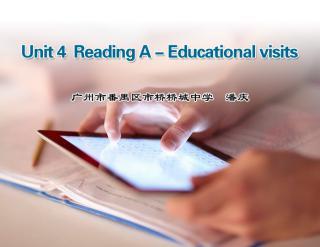 电子书包课堂——Unit 4 Reading A-Educational Visits.jpg